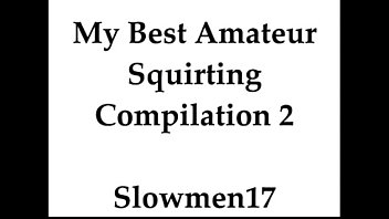 Amateur Squirting Compilation
